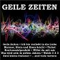 Compilation Geile zeiten avec De Nijs, Weingeist / Wessling, Rötgens / Die Goldreiter / Blum / Séverine...