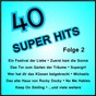 Compilation 40 super hits, folge 2 avec Natschinski, Pfeil / White, Jay / Jurgen Marcus / Berlipp, Lloyd, Lordup / James Lloyd...