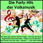 Compilation Die party-hits der volksmusik, folge 1 avec Bellamy, Holm / Munro / Chris Rainbow / Presnik / Christian & Die Sauberen Jungs...