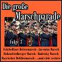 Compilation Die große Marschparade, Folge 3 avec Trad. / Schlucker / Original Kaiserlicher Musik Korps / Schacht / Orchester Ambros Seelos...