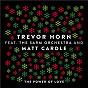 Album The Power of Love (feat. The Sarm Orchestra and Matt Cardle) de Trevor Horn
