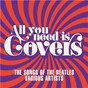 Compilation All You Need Is Covers avec Max Bygraves / Joe Brown & the Bruvvers / The John Schroeder Orchestra / Slade / Sweet...