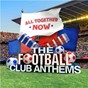Compilation All Together Now: The Football Club Anthems avec Toy Dolls / Englebert Humperdinck / Liverpool Fc / Kenny Rich, Kop Unlimited / Madness...