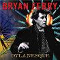 Album Dylanesque de Bryan Ferry