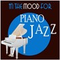 Compilation In the Mood for Piano Jazz avec Johnny Guarnieri / Milcho Leviev / Mel Henke / Roger Kellaway / Eugen Cicero...