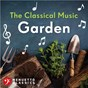 Compilation The Classical Music Garden avec Iain Sutherland Concert Orchestra & Iain Sutherland / Divers Composers / Ludwig van Beethoven / Orchestre Philharmonique de Slovaquie & Bystrik Rezucha / Jean-Philippe Rameau...