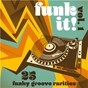 Compilation Funk It! 25 Funky Groove Rarities, Vol. 1 avec 101 Strings Orchestra / The Brecon Brothers / Ohio Players / The Heads of the Family / Al Jarreau...