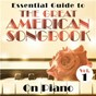 Compilation Essential Guide to the Great American Songbook: On Piano, Vol. 1 avec Mel Henke / Ido Martin & His Latin Beat / Massimo Faraò Trio / Lou Levy / Jimmy Cobb Trio...