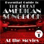 Compilation Essential Guide to the Great American Songbook: At the Movies, Vol. 1 avec Orlando Pops Orchestra / 101 Strings Orchestra / Joanna Eden / George Cables & Massimo Faraò / The Walton Dixieland Jazz Group...