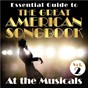 Compilation Essential Guide to the Great American Songbook: At the Musicals, Vol. 2 avec Massimo Faraò / Skip Martin & the Video All Stars / Herb Jeffries / Hamburg Radio Dance Orchestra / Larry Franco...