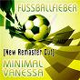 Album Fussballfieber (New Remaster Cut) de Minimal Vanessa