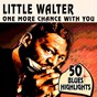 Album One more chance with you (50 blues highlights) de Little Walter