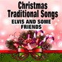 "Compilation Christmas traditional songs (elvis and some friends) avec Eddy Raven / Skeeter Davis / Elvis Presley ""The King"" / Donna Fargo / Kitty Wells..."