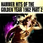 Compilation Hammer hits of the golden year 1962 part 2 (39 hits and songs) avec The Piltdown Man / Del Shannon / Conny Francis / Duane Eddy / Johnny Kidd & the Pirates...