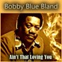 "Album Ain't that loving you de Bobby ""Blue"" Bland"