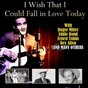 Compilation I wish that I could fall in love today avec George Jones / Roger Miller / Eddie Bond / Jimmy Dean / Ernest Tubb...