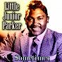 """Album Sometimes de Herman """"Little Junior"""" Parker"""