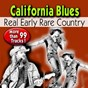 Compilation California blues more than 99 tracks ! (more than 99 tracks !) avec Porky Freeman / Prairie Ramblers / Cliff Brunner / Fred Kirby / Gene Autry...