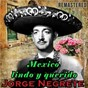 Album Mexico lindo y querido (remastered) de Jorge Negrete