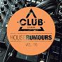 Compilation House rumours, vol. 16 avec Demarkus Lewis / Luca Debonaire / Aaron North / Mirko & Meex / Phunk...