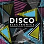 Compilation Disco electronica, vol. 23 avec Cristoph / Dry & Bolinger, DJ Dens / Chicks Luv Us, Sergy / Solardo / Bedran....