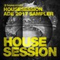 Compilation Housesession ade 2017 sampler avec Who Knows / Henry Hacking / Block & Crown, Pete Rose / E.M.C.K. / Code3000...