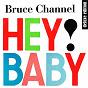 Album Hey! baby (deluxe edition remastered) de Bruce Channel