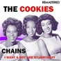 Album Chains / i want a boy for my birthday (remastered) de The Cookies