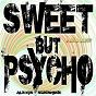 Album Sweet But Psycho (Original Remix EP) de Alexis Sunshine