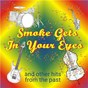Compilation Smoke gets in your eyes and other hits from the past avec Burgess / Bob Dylan / Peter, Paul+mary / Harbach / The Platters...