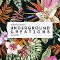 Compilation Underground creations, vol. 7 avec Tomcole / Dan Mckie, Tribal Maniak / Fuma Funaky / Diego Methz / Carl Antony...