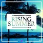 Compilation Rising summer #2 avec Arthur Reynolds / Spoq / Deep From Street / Zweig / Merge of Equals...