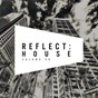 Compilation Reflect:house, vol. 59 avec S3an J4y / Peverell Bros, Sweet Female Attitude / Dario Martino, Angie Brown / Chantola / Sean Biddle, Theseus...