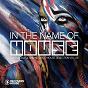 Compilation In the name of house #26 avec Loui & Scibi / Seb Skalski, Donald Sheffey / DJ Meme, Bazzo Ruthel / Liquid Phonk / Roby Deep...