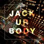 Compilation Jack ur body #13 avec Pete Dash / Greg Gelis / Alaia & Gallo / Jose Ogalla, Ron Carroll / Damier Soul...