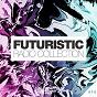Compilation Futuristic radio collection #14 avec Marc Reason / Pushkarev / Loving Arms / Sergey Smile / Dominik Koislmeyer, Blaze U...