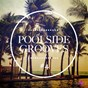 Compilation Poolside grooves #4 avec Beechwood Groves / The Funk District / Evgeny Svalov / Smashed Atoms / Tube & Berger...