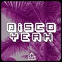 Compilation Disco yeah!, vol. 28 avec Kinky Movement / Andrey Exx, Terri B! / Din Jay / Alexander Koning, Dave Leatherman, Bruce Nolan / Distant People, Morris Revy...