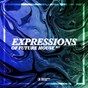 Compilation Expressions of future house, vol. 17 avec Hight / Goldaze / Felix Harrer / Romi Lux, Adriano Pepe / Nicky Jones, CLMNS Brock...