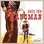 Compilation Only the Hangman avec Tex Ritter / Benny Barnes / Johnny Burnette / Jacques Menaheim & Carolyn Hester / Carolyn Hester...