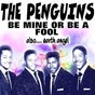 Album Be mine or be a fool (also.... earth angel) de The Penguins