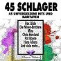 Compilation 45 schlager (45 unvergessene hits und raritäten) avec Peter Kraus / Pat Boone / Conny Froboess / Nana Mouskouri / Conny Froboess Mit Chor Und Orchester...