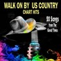 Compilation Walk on by us country chart hits (26 songs from the good times) avec Hank Snow / Leroy van Dyke / Marty Robbins / George Jones / Johnny Horton...