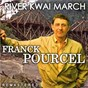 Album River Kwai March (Remastered) de Franck Pourcel