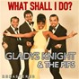 Album What Shall I Do? (Remastered) de Gladys Knight & the Pips