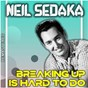 Album Breaking Up Is Hard to Do (Remastered) de Neil Sedaka