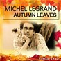 Album Autumn Leaves (Remastered) de Michel Legrand