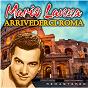 Album Arrivederci Roma (Remastered) de Mario Lanza