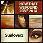 Album Now that we found love 2014 de Sunloverz