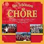 Compilation Die schönsten chöre avec Chor der Superhitparade / Rheingold Chor / Chor der Guten Laune / Fischer Chöre / Bavaria Chor...